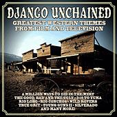 Play & Download Django Unchained: Greatest Western Themes from Film and Television by Various Artists | Napster