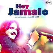 Play & Download Hey Jamalo by Arif Lohar | Napster