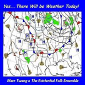 Play & Download Yes... There Will Be Weather Today by Marc Twang (Aka Marcus O'realius) | Napster
