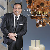Play & Download Necesito un Bolero by Gilberto Santa Rosa | Napster
