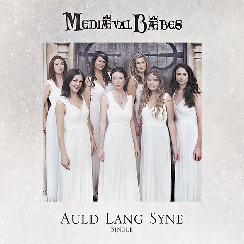 Play & Download Auld Lang Syne by Mediaeval Baebes | Napster