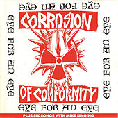Play & Download Eye for an Eye by Corrosion of Conformity | Napster