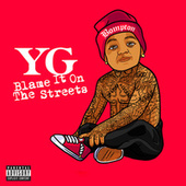 Play & Download Blame It On The Streets by Y.G. | Napster