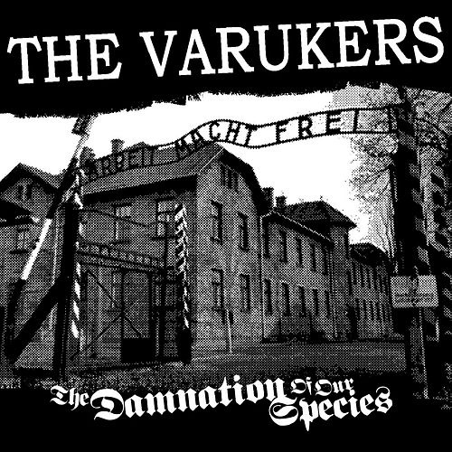 Play & Download The Damnation of Our Species by Varukers | Napster