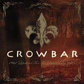 Lifesblood for the Downtrodden by Crowbar