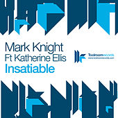 Play & Download Insatiable by Mark Knight | Napster