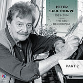 Play & Download Peter Sculthorpe — The ABC Recordings, Pt. 2 by Various Artists | Napster