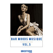 Play & Download Bar Moods Musique, Vol. 5 by Various Artists | Napster