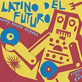Latino del Futuro by Various Artists