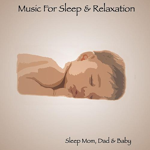 Sleep Mom, Dad & Baby by Music For Relaxation