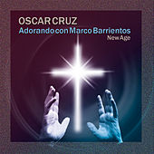 Adorando Con Marco Barrientos New Age by Oscar Cruz