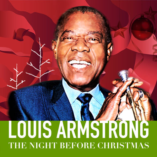 Play & Download The Night Before Christmas by Louis Armstrong | Napster