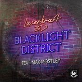 Play & Download Blacklight District (feat. Max Mostley) by Laserkraft 3D | Napster
