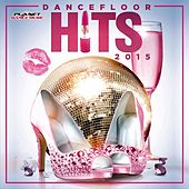 Play & Download Dancefloor Hits 2015 - EP by Various Artists | Napster