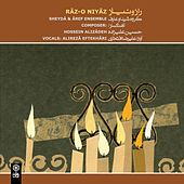 Raz–o Niyaz by Hossein Alizadeh