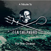 Play & Download A Tribute to Sea Shepherd - For the Ocean by Various Artists | Napster