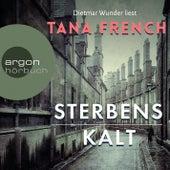 Sterbenskalt (Gekürzt) von Tana French
