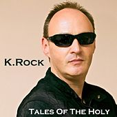 Play & Download Tales of the Holy by K-Rock | Napster