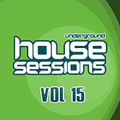 Play & Download Underground House Sessions Vol. 15 - EP by Various Artists | Napster