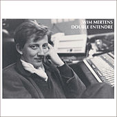 Play & Download Double Entendre by Wim Mertens | Napster