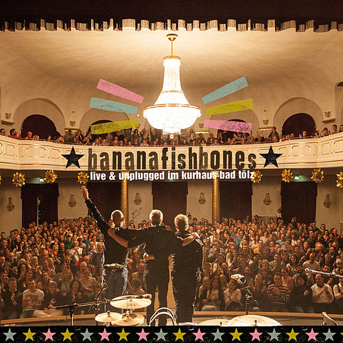 Play & Download Live & unplugged im Kurhaus Bad Tölz by Bananafishbones | Napster