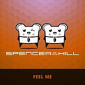 Feel Me by Spencer & Hill