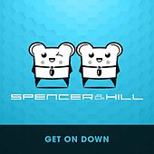 Get On Down by Spencer & Hill