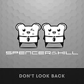 Don't Look Back by Spencer & Hill