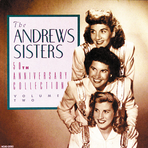 Play & Download 50th Anniversary Collection, Vol 2 by The Andrews Sisters | Napster