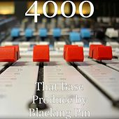 Play & Download That Base - Single by 4000 | Napster