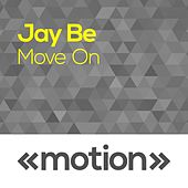 Move On by Jay Be