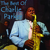 Play & Download The Best of Charlie Parker by Charlie Parker | Napster
