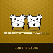 Bob the Radio by Spencer & Hill