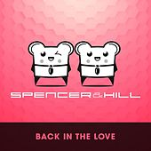 Back in the Love by Spencer & Hill