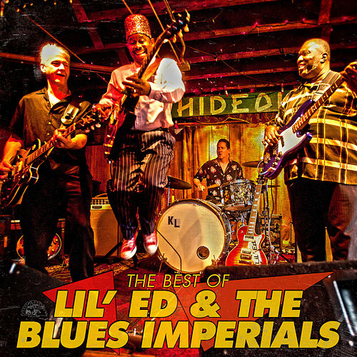 Play & Download The Best Of Lil' Ed & The Blues Imperials by Lil' Ed Williams | Napster