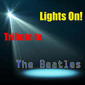 Play & Download Lights On! Tribute to The Beatles by Tony | Napster