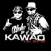 Play & Download Can We Be by Kawao | Napster