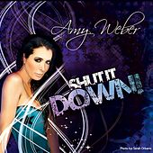 Play & Download Shut It Down by Amy Weber | Napster