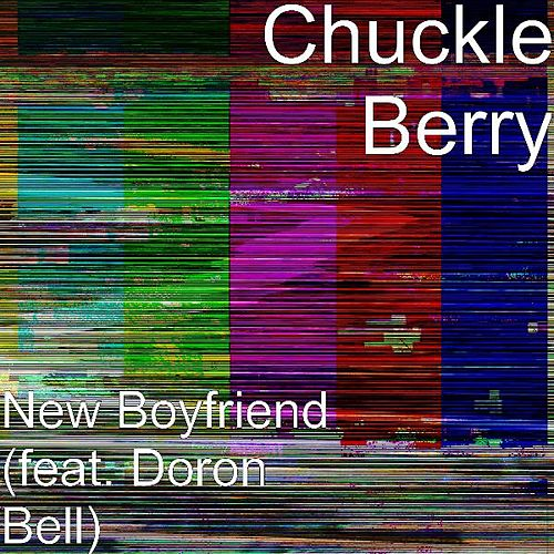 Play & Download New Boyfriend (feat. Doron Bell) by Chuckleberry | Napster