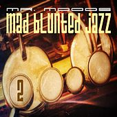 Play & Download Mad Blunted Jazz Vol. 2 - EP by Mr. Moods | Napster