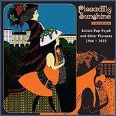 Play & Download Piccadilly Sunshine, Part 16: British Pop Psych & Other Flavours, 1966 - 1972 by Various Artists | Napster