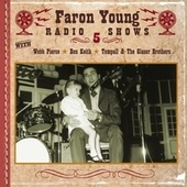 Play & Download Faron Young Radio Shows, Show 5 by Various Artists | Napster
