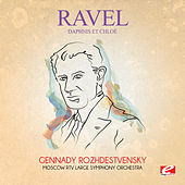 Play & Download Ravel: Daphnis et Chloé (Digitally Remastered) by Gennady Rozhdestvensky | Napster
