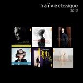 Play & Download Compilation de Noël naïve classique 2012 by Various Artists | Napster