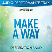 Play & Download Make a Way (Audio Performance Trax) by Desperation Band | Napster