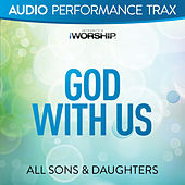 Play & Download God With Us (Audio Performance Trax) by All Sons & Daughters | Napster