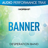 Play & Download Banner (Audio Performance Trax) by Desperation Band | Napster