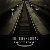 Play & Download The Underground by Zeromancer | Napster
