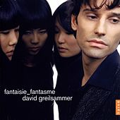 Play & Download Fantaisie fantasme by David Greilsammer | Napster
