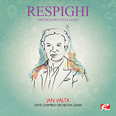 Play & Download Respighi: Trittico Botticelliano (Digitally Remastered) by Jan Valta | Napster